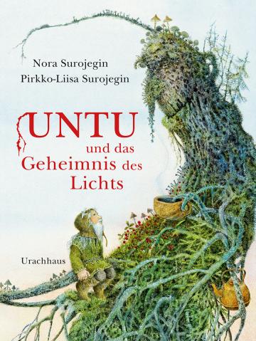 Untu und das Geheimnis des Lichts  Nora Surojegin    Pirkko-Liisa Surojegin