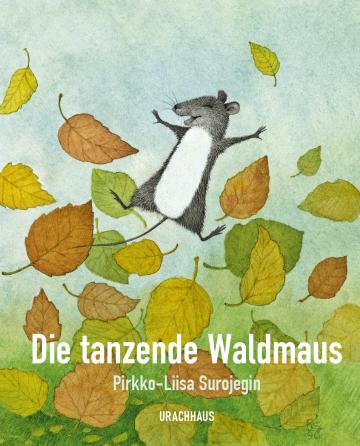 Die tanzende Waldmaus  Pirkko-Liisa Surojegin