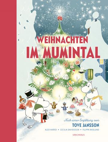 Weihnachten im Mumintal  Cecilia Davidsson ,  Alex Haridi ,  Tove Jansson    Filippa Widlund