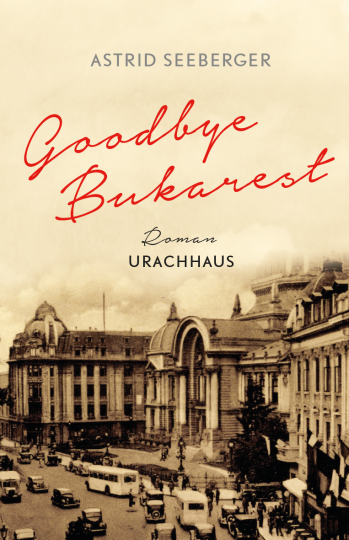 Goodbye, Bukarest  Astrid Seeberger