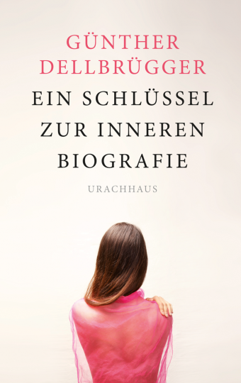 Ein Schlüssel zur inneren Biografie  Günther Dellbrügger