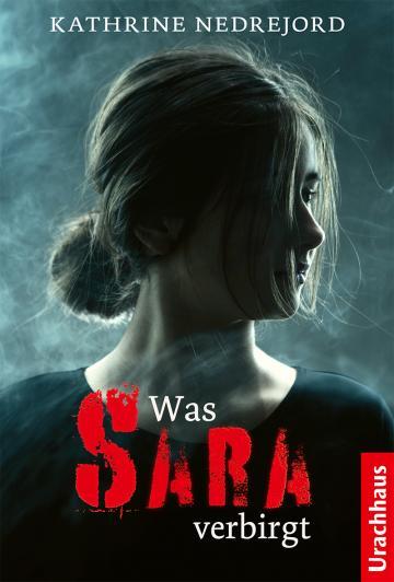Was Sara verbirgt  Kathrine Nedrejord