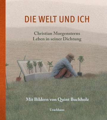 Die Welt und ich  Christian Morgenstern    Quint Buchholz