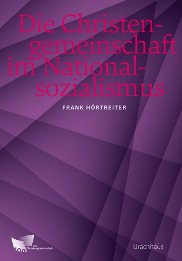 Die Christengemeinschaft im Nationalsozialismus  Frank Hörtreiter