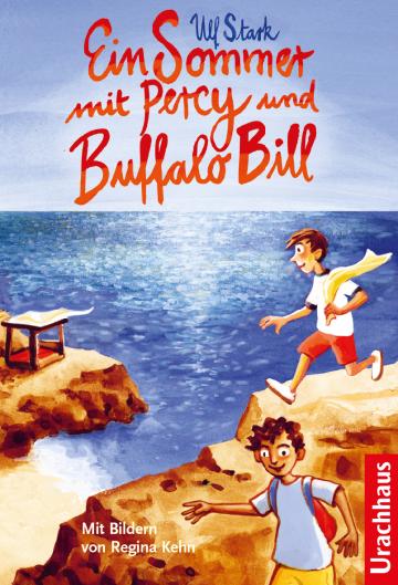 Ein Sommer mit Percy und Buffalo Bill  Ulf Stark    Regina Kehn