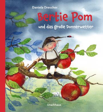 Bertie Pom und das große Donnerwetter  Daniela Drescher