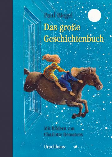 Das große Geschichtenbuch  Paul Biegel    Charlotte Dematons