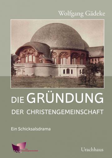 Die Gründung der Christengemeinschaft  Wolfgang Gädeke