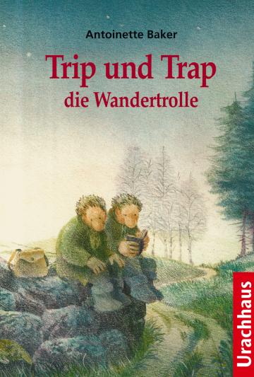 Trip und Trap die Wandertrolle Antoinette Baker  Ronald Heuninck