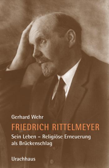 Friedrich Rittelmeyer. Sein Leben  Gerhard Wehr