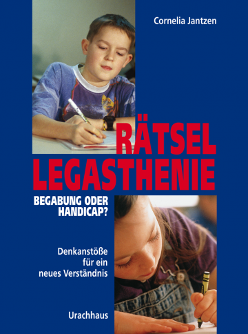 Rätsel Legasthenie- Begabung oder Handicap? Cornelia Jantzen
