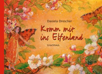 Komm mit ins Elfenland  Daniela Drescher