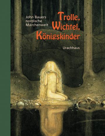 Trolle, Wichtel, Königskinder   John Bauer