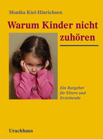 Warum Kinder nicht zuhören  Monika Kiel-Hinrichsen