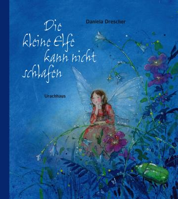 Die kleine Elfe kann nicht schlafen Daniela Drescher