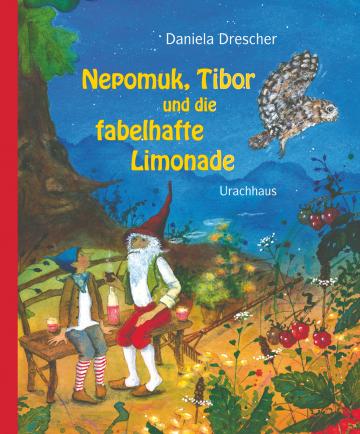 Nepomuk, Tibor und die fabelhafte Limonade  Daniela Drescher
