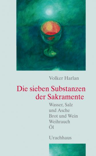 Die sieben Substanzen der Sakramente Volker Harlan