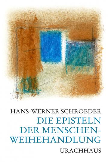 Die Episteln der Menschenweihehandlung  Hans-Werner Schroeder