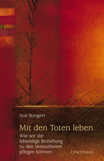 Mit den Toten leben  Arie Boogert