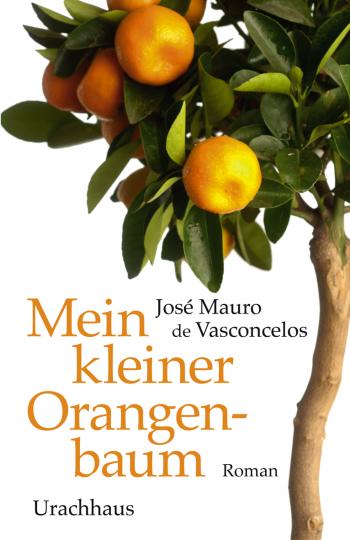 Mein kleiner Orangenbaum José Mauro de Vasconcelos