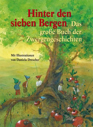 Hinter den sieben Bergen   Els Boekelaar ,  Ineke Verschuren   Daniela Drescher