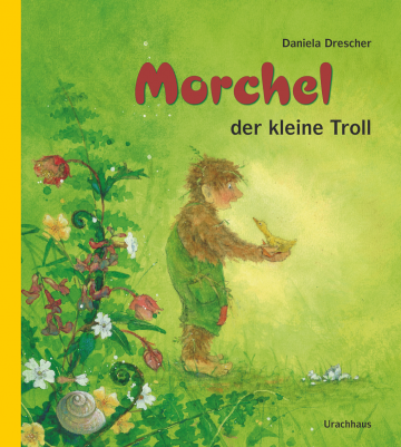 Morchel, der kleine Troll Daniela Drescher