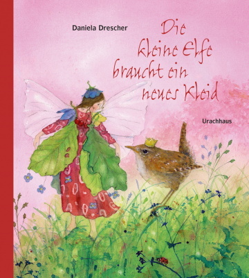 Die kleine Elfe braucht ein neues Kleid Daniela Drescher