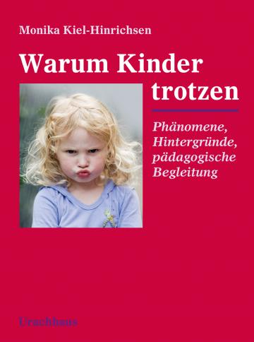 Warum Kinder trotzen  Monika Kiel-Hinrichsen