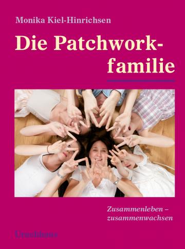Die Patchworkfamilie Monika Kiel-Hinrichsen