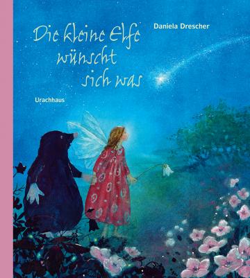 Die kleine Elfe wünscht sich was Daniela Drescher