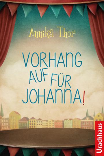 Vorhang auf für Johanna  Annika Thor