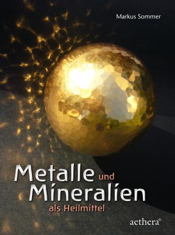 Metalle und Mineralien als Heilmittel Markus Sommer