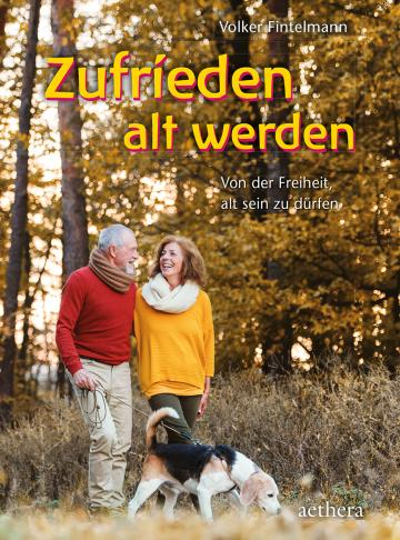 Zufrieden alt werden  Volker Fintelmann
