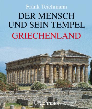 Der Mensch und sein Tempel  Frank Teichmann
