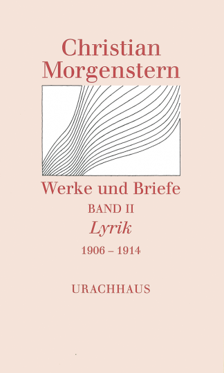 Band 2: Lyrik 1906–1914  Christian Morgenstern   Reinhardt Habel ,  Martin Kießig