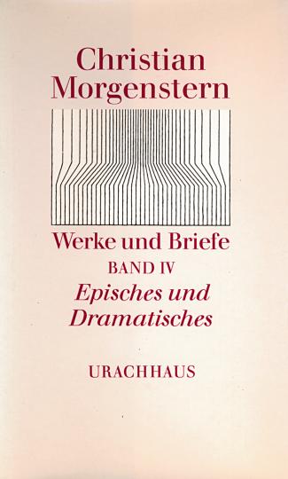 Band 4: Episches und Dramatisches Christian Morgenstern Ernst Kretschmer, Reinhardt Habel