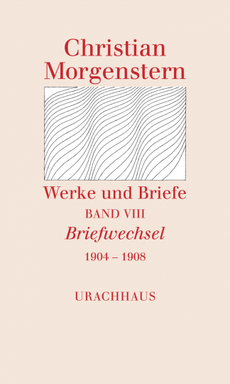 Band 8: Briefwechsel 1904–1908  Christian Morgenstern   Katharina Breitner ,  Reinhardt Habel