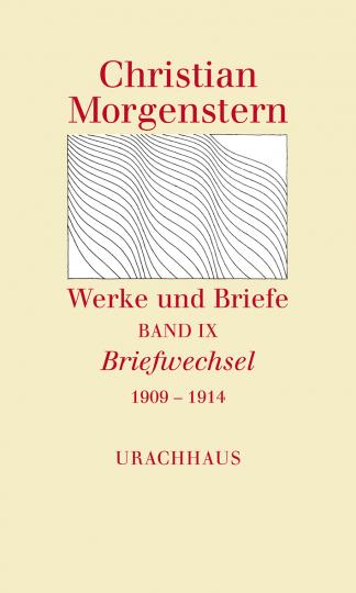 Band 9: Briefwechsel 1909–1914 Christian Morgenstern Agnes Harder