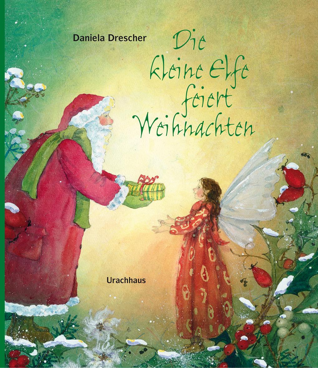 Die kleine Elfe feiert Weihnachten   Verlag Urachhaus